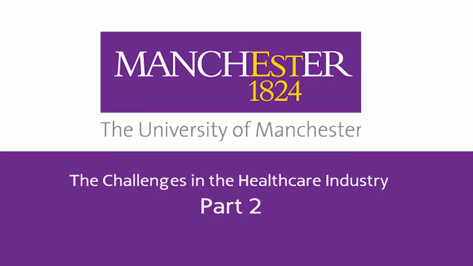 The Challenges in the Healthcare Industry - Part 2