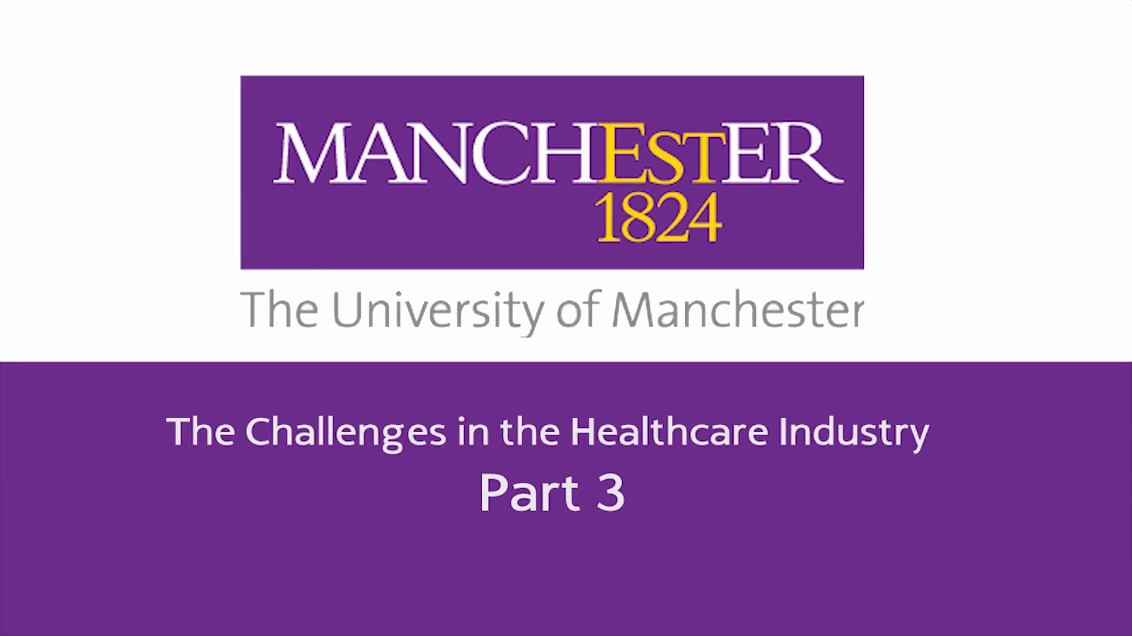 The Challenges in the Healthcare Industry - Part 3