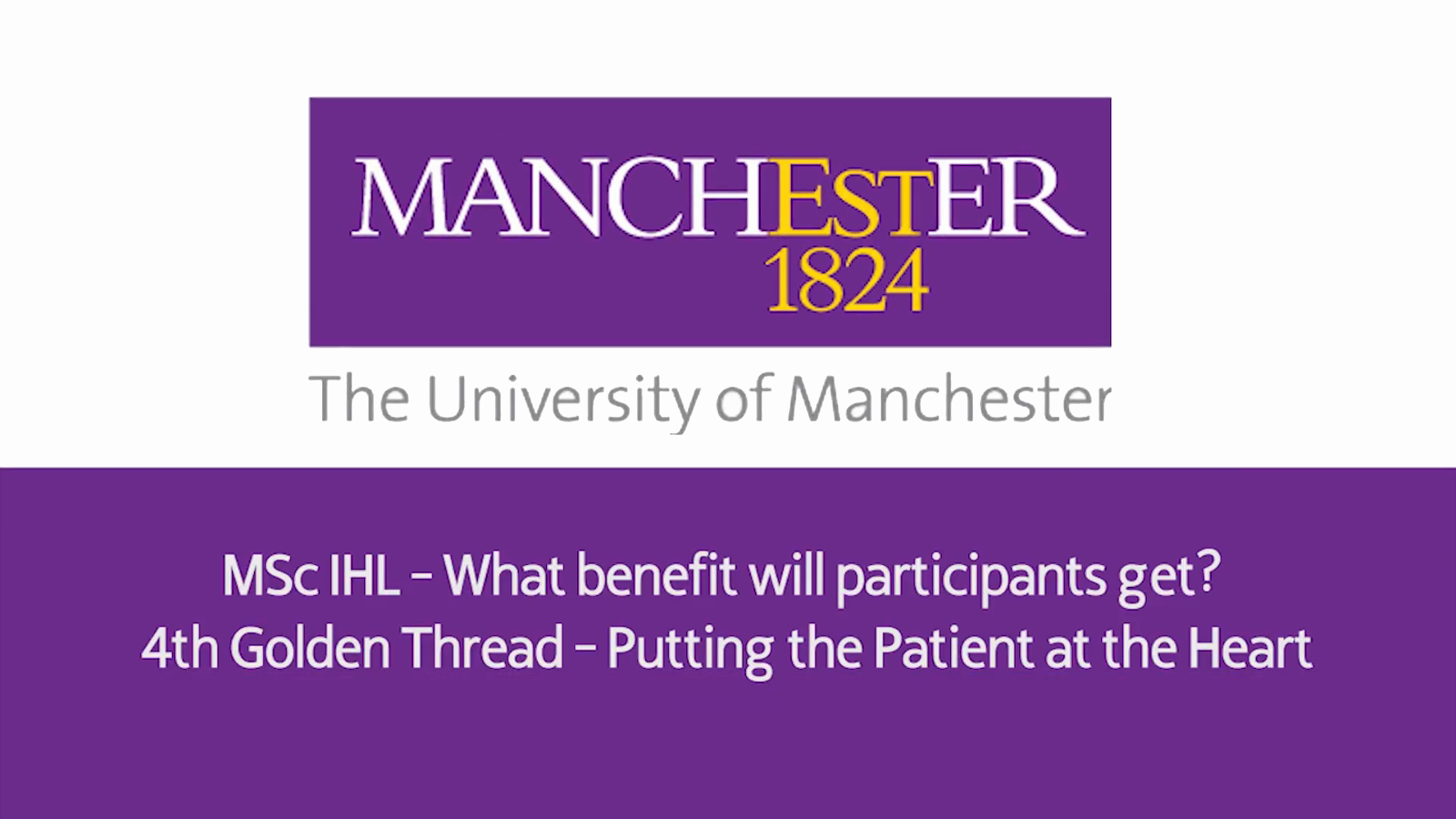 MSc IHL - What Benefits will Participants Get - 4th Golden Thread - Putting the Patient at the Heart